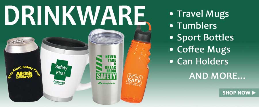 Travel Mugs, Thermos, Sport Bottles and more.   All available with your logo and safety message printed on them for yournext safety giveaway or swag purchase.