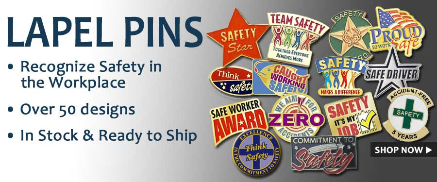 Safety themed lapel Pins.  Huge selection.