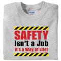 Safety Isn't a Job! - T-Shirt