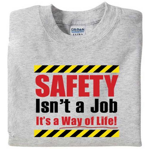 Safety Isn't a Job! - T-Shirt