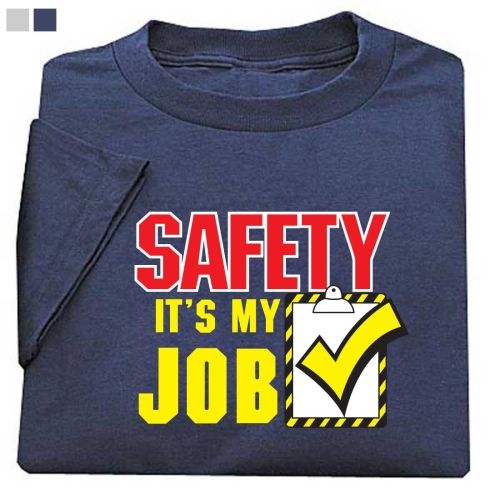 Safety... It's My Job T-Shirt