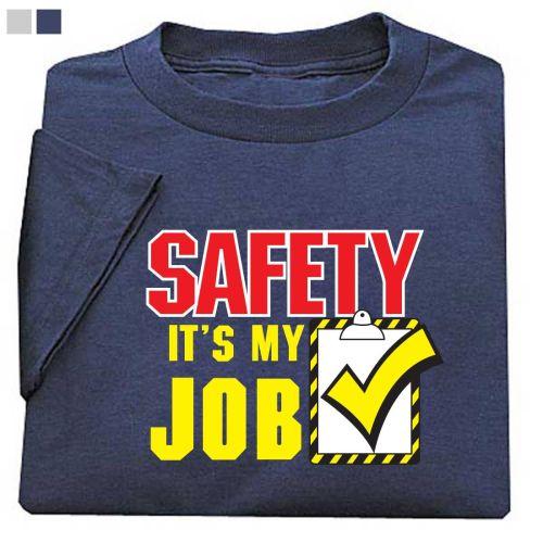 Safety... It's My Job T-Shirt