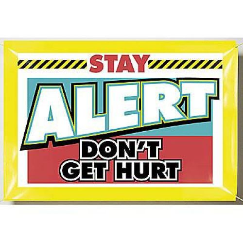 Stay Alert Don't Get Hurt Banner
