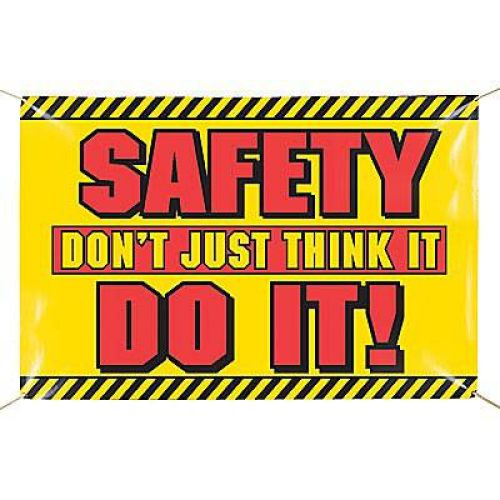 Safety Don't Just Think It Do It!  Banner