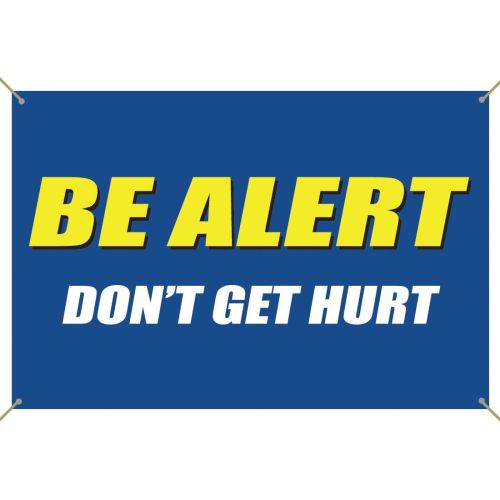 Be Alert Don't Get Hurt! Banner