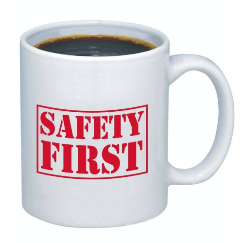Safety First- Coffee Mug