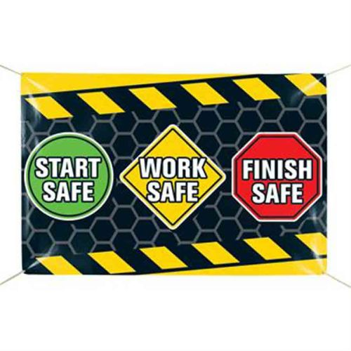Start Safe, Work Safe, Finish Safe Banner