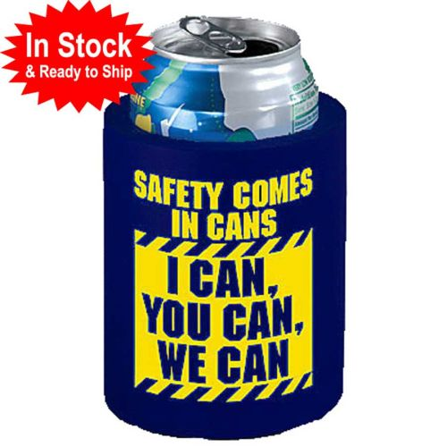 "AD010304S ""Safety Comes In Cans""  Koozie Canholder"