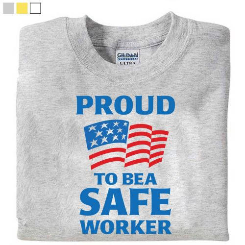 AD010931Proud To Be A Safe Worker T-Shirt