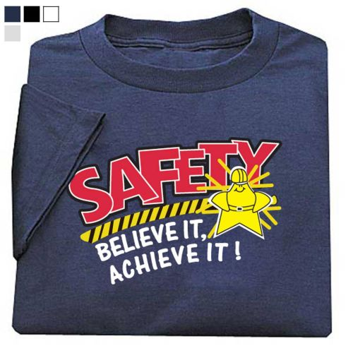 AD010929 Safety Believe It, Achieve It! T-Shirt