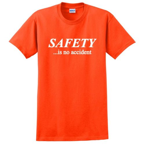 NS013371 Safety is No Accident T-Shirt